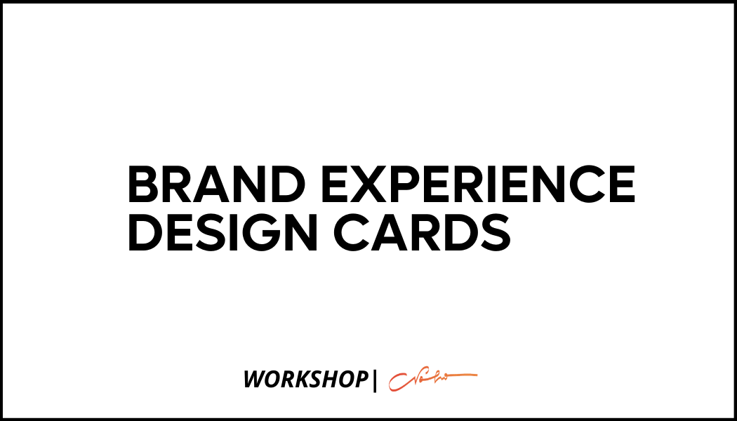 BRAND EXPERIENCE DESIGN CARDS